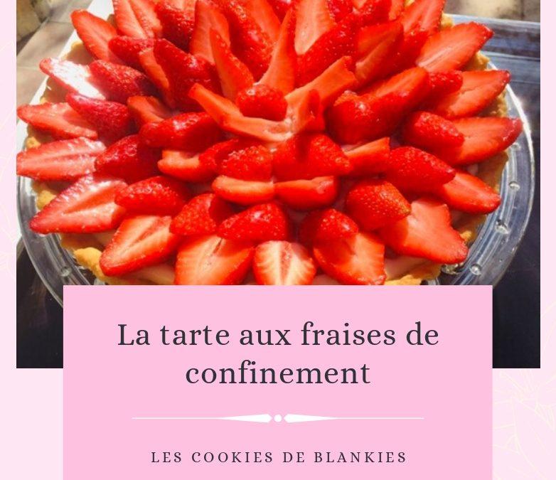 La tarte aux fraises de confinement